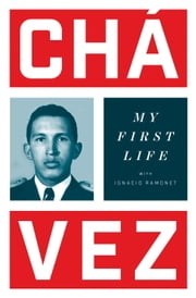 My First Life ebook by Hugo Chavez,Ignacio Ramonet,Ann Wright