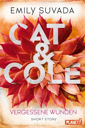 Cat & Cole: Vergessene Wunden - Short Story ebook by Emily Suvada