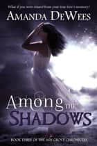Among the Shadows ebook by Amanda DeWees