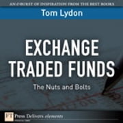 Exchange Traded Funds - The Nuts and Bolts ebook by Tom Lydon