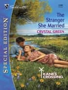 The Stranger She Married ebook by Crystal Green