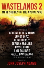 Wastelands 2: More Stories of the Apocalypse ebook by John Joseph Adams