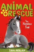 The Homeless Foal ebook by Tina Nolan