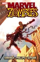 Marvel Zombies ebook by Robert Kirkman, Sean Phillips
