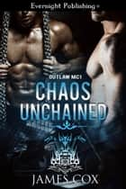 Chaos Unchained ebook by James Cox