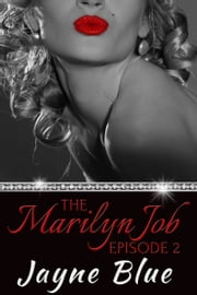 The Marilyn Job Episode Two ebook by Jayne Blue