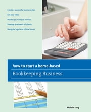 How to Start a Home-based Bookkeeping Business ebook by Michelle Long