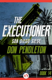 San Diego Siege ebook by Don Pendleton