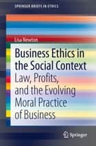 Business Ethics in the Social Context ebook by Lisa Newton