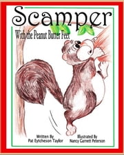 Scamper with the Peanut Butter Feet ebook by Patricia Eytcheson Taylor