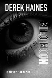 Milo Moon ebook by Derek Haines