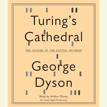 Turing's Cathedral - The Origins of the Digital Universe audiobook by George Dyson
