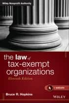The Law of Tax-Exempt Organizations ebook by Bruce R. Hopkins