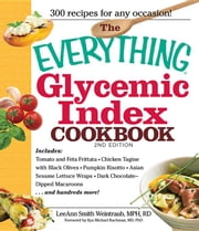 The Everything Glycemic Index Cookbook ebook by Smith, Leeann Weintraub