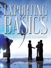 Exporting Basics - Government Resources and Used Equipment ebook by Nageswari Cherukonda
