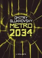 Métro 2034 - Métro, T2 ebook by Dmitry Glukhovsky, Denis E. Savine