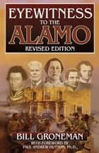 Eyewitness to the Alamo ebook by Bill Groneman