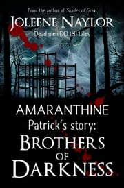 Patrick's Story: Brothers of Darkness ebook by Joleene Naylor