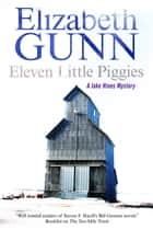 Eleven Little Piggies ebook by Elizabeth Gunn