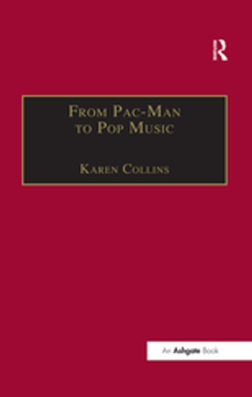 From Pac-Man to Pop Music - Interactive Audio in Games and New Media ebook by