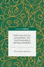The Political Economy of Sustainable Development ebook by Dirk Jacob Wolfson
