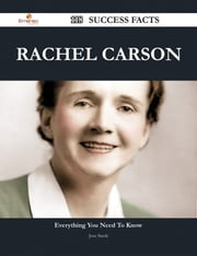 Rachel Carson 118 Success Facts - Everything you need to know about Rachel Carson ebook by Jose Steele