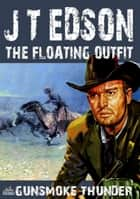 The Floating Outfit 58: Gunsmoke Thunder ebook by J.T. Edson
