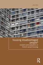 Housing Disadvantaged People? ebook by Jane Ball