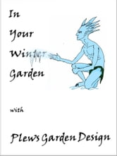 In Your Winter Garden with Plews Garden Design ebook by Marie Shallcross