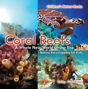 Coral Reefs : A Whole New World Under The Sea - Nature Encyclopedia for Kids | Children"|180|183|?|f38c9a1df3433f62c52bf277f3331d7d|False|UNLIKELY|0.37922921776771545