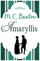 Amaryllis ebook by M.C. Beaton