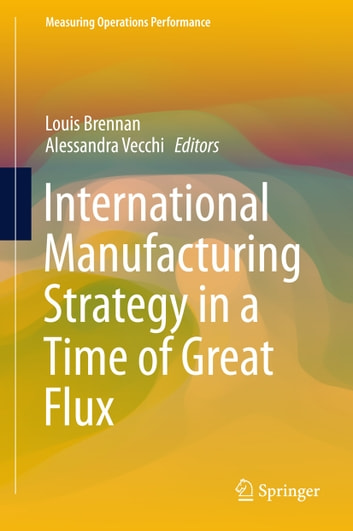 International Manufacturing Strategy in a Time of Great Flux ebook by