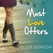 Must Love Otters audiobook by Eliza Gordon