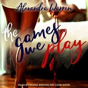 The Games We Play audiobook by Alexandra Warren