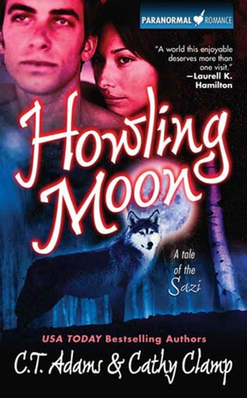 Howling Moon - A Tale of the Sazi eBook by Cathy Clamp,C.T. Adams