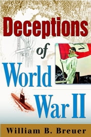 Deceptions of World War II ebook by William B. Breuer