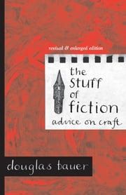 The Stuff of Fiction - Advice on Craft ebook by Douglas Bauer