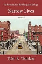 Narrow Lives ebook by Tyler Tichelaar