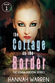 The Cottage on The Border ebook by Hannah Warren