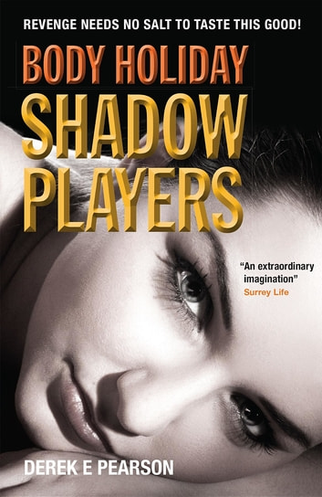 Body Holiday - Shadow Players ebook by Derek E. Pearson