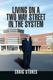 Living on a two Way Street in the System ebook by Craig Stokes
