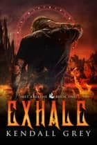 Exhale ebook by Kendall Grey
