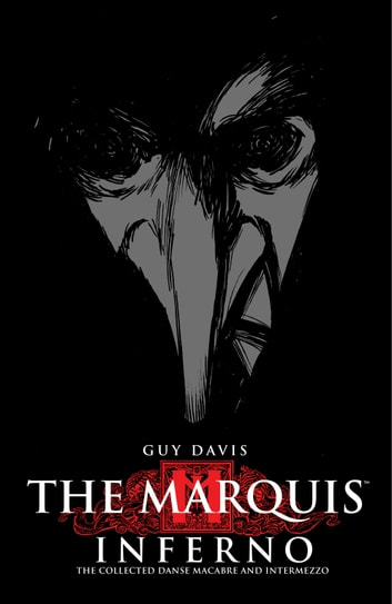 The Marquis Volume 1: Inferno ebook by Guy Davis