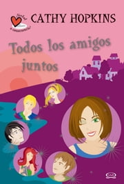 Todos los amigos juntos ebook by Cathy Hopkins