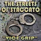 "Streets of Staccato - Episode Two: ""Vice Grip"" audiobook by Joe Bevilacqua, Victor Gates, W. Ralph Walters"