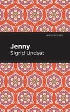 Jenny - A Novel ebook by Sigrid Undset, Mint Editions