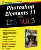 Photoshop Elements 11 Pour les Nuls ebook by Ted PODOVA, Barbara OBERMEIER