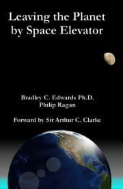 Leaving the Planet by Space Elevator ebook by Brad Edwards,Philip Ragan