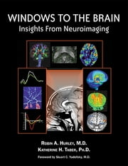 Windows to the Brain - Insights From Neuroimaging ebook by Robin A. Hurley,Katherine H. Taber