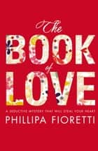 The Book of Love ebook by Phillipa Fioretti